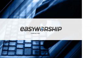 EasyWorship 7.2.3.0 Crack + License Key Free Download